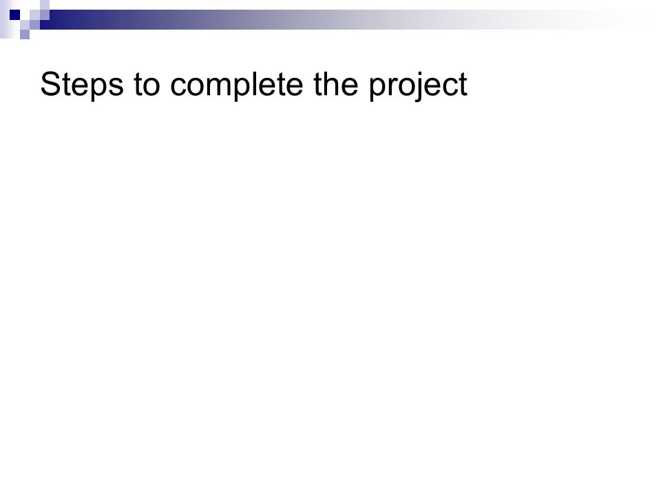 Steps to complete the project