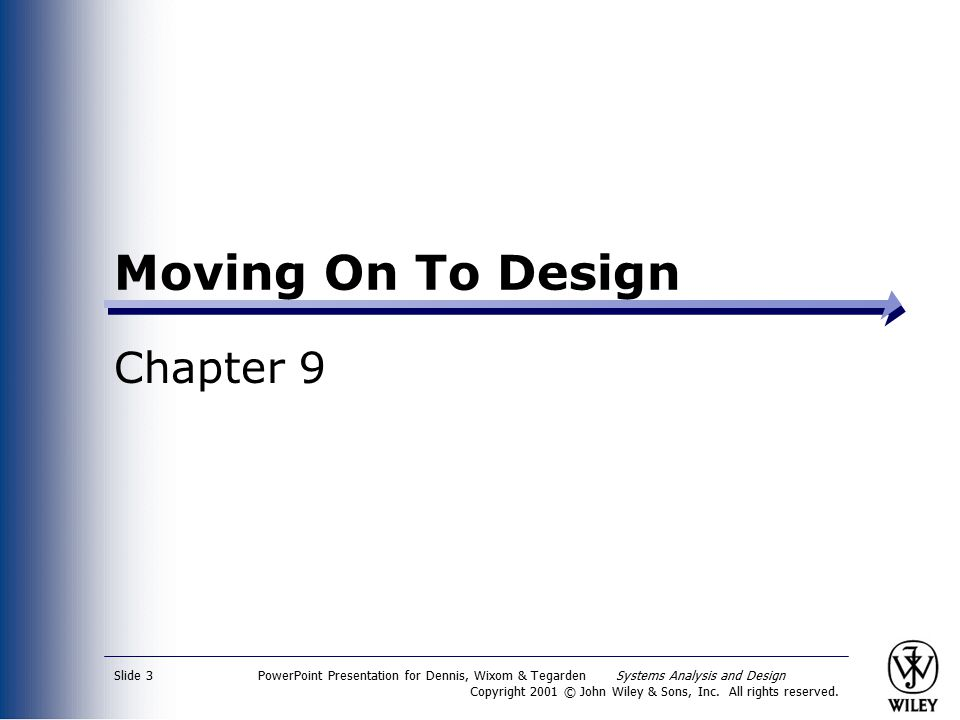 PowerPoint Presentation for Dennis, Wixom & Tegarden Systems Analysis and Design Copyright 2001 © John Wiley & Sons, Inc.