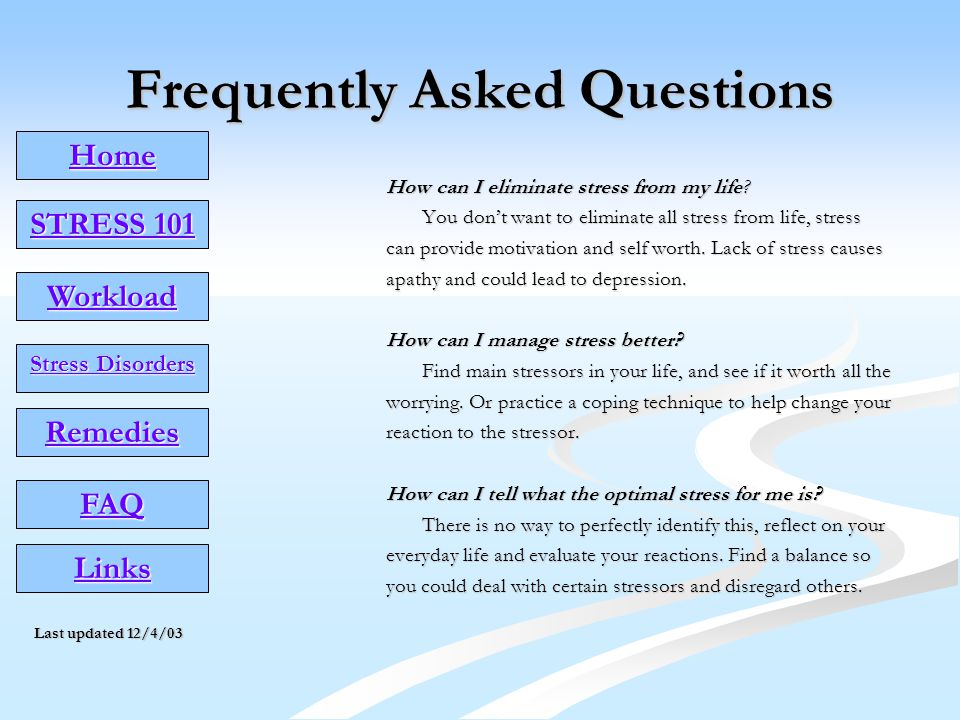 Frequently Asked Questions How can I eliminate stress from my life.