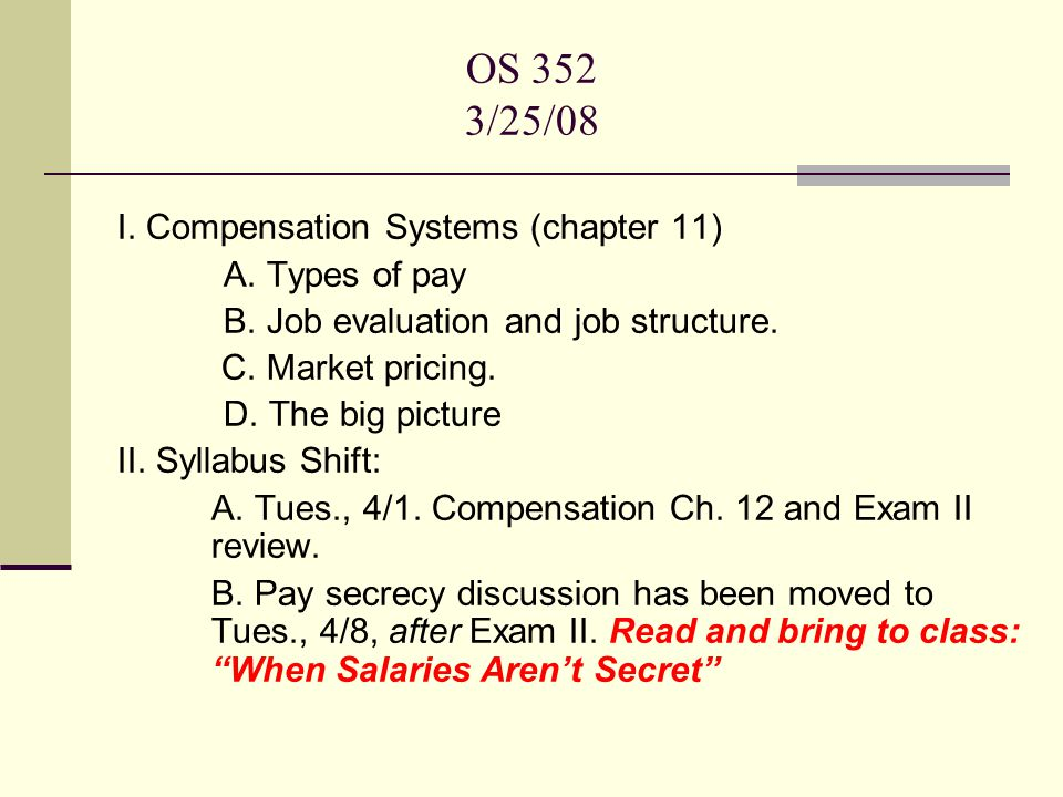 OS 352 3/25/08 I  Compensation Systems (chapter 11) A  Types of pay
