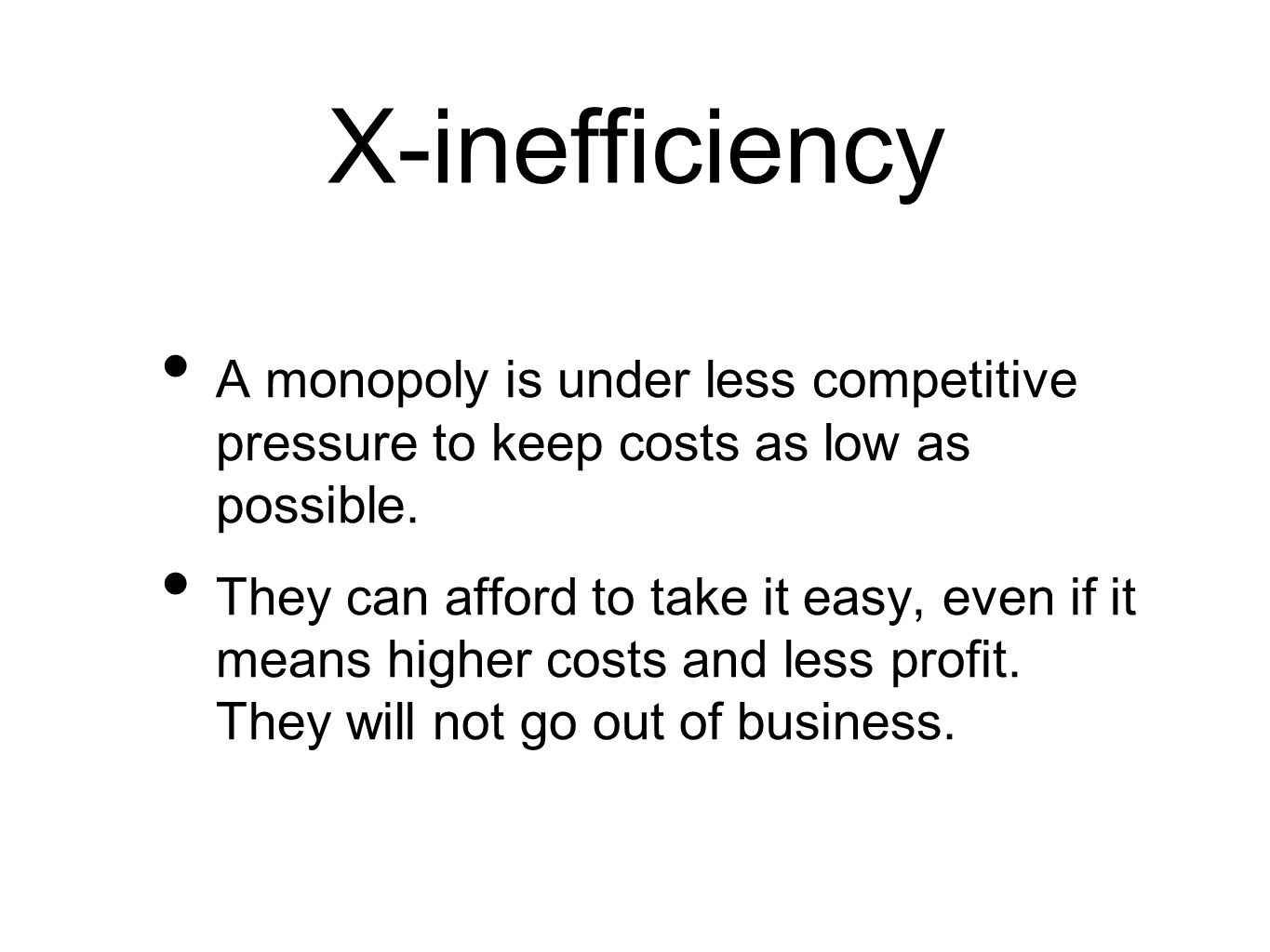are monopolies necessarily less efficient than perfect And do not necessarily  more efficient then a monopoly a perfect  more efficient than perfect competition monopolies can benefit.