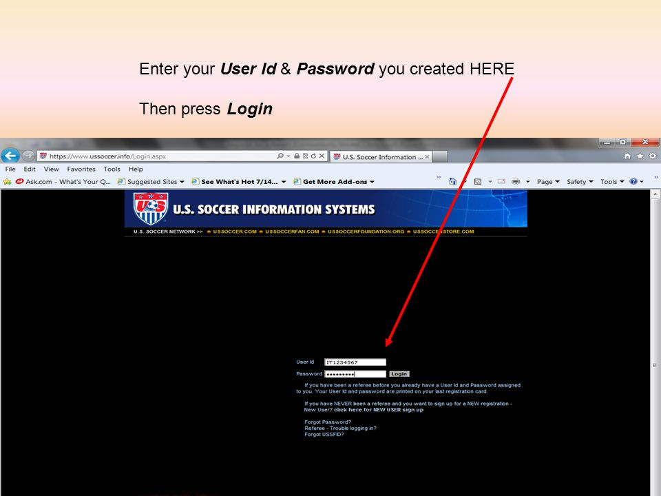 Enter your User Id & Password you created HERE Then press Login