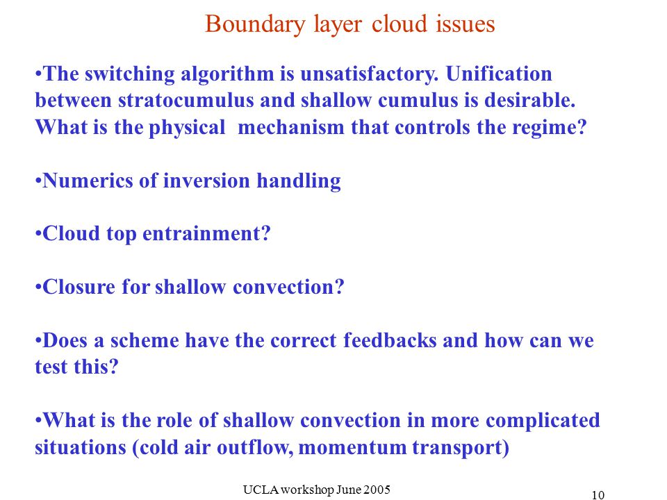UCLA workshop June Boundary layer cloud issues The switching algorithm is unsatisfactory.