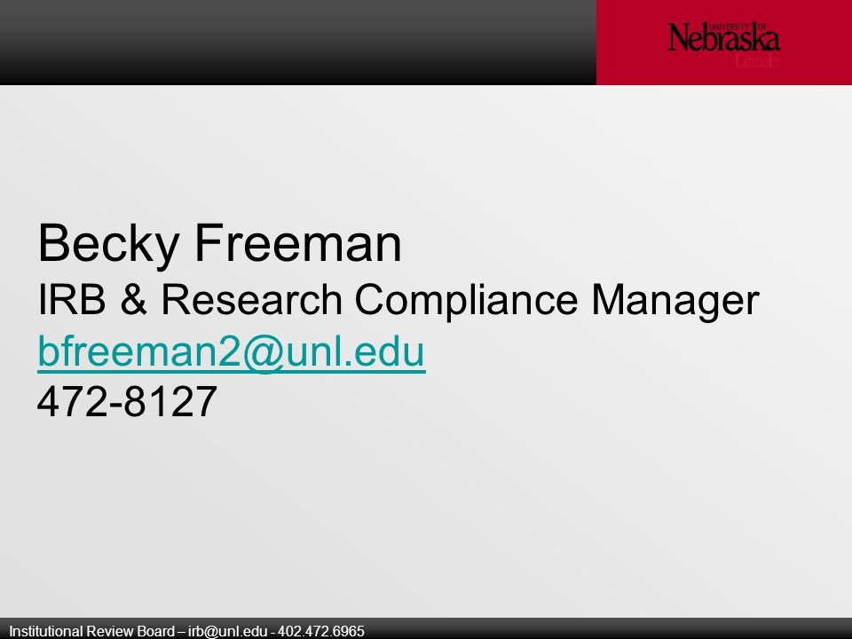 Institutional Review Board – Becky Freeman IRB & Research Compliance Manager