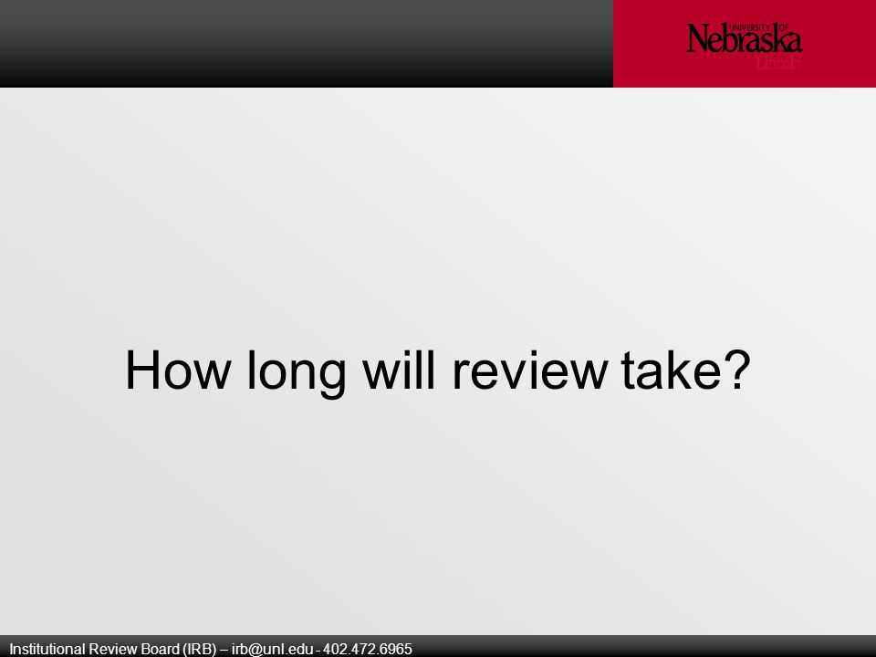Institutional Review Board (IRB) – How long will review take