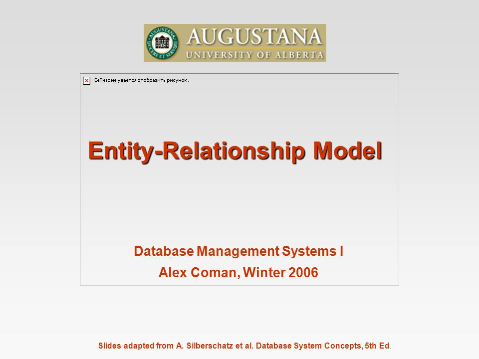 Slides adapted from A. Silberschatz et al. Database System Concepts, 5th Ed.