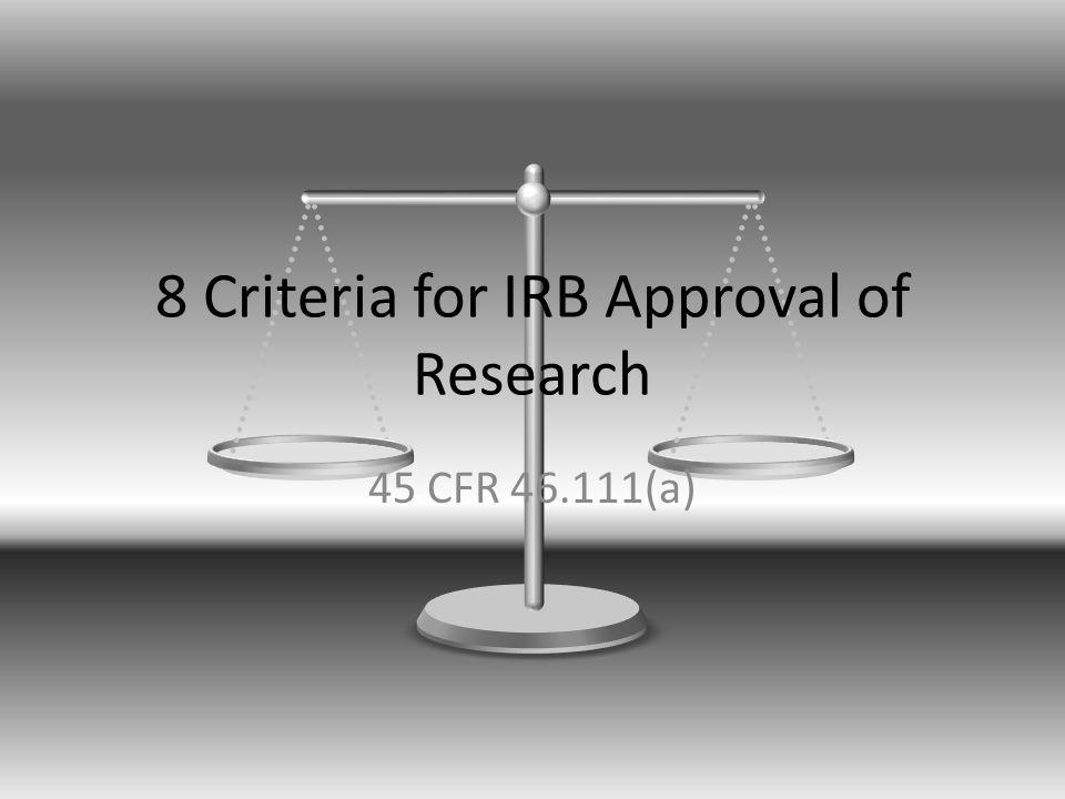 8 Criteria for IRB Approval of Research 45 CFR (a)