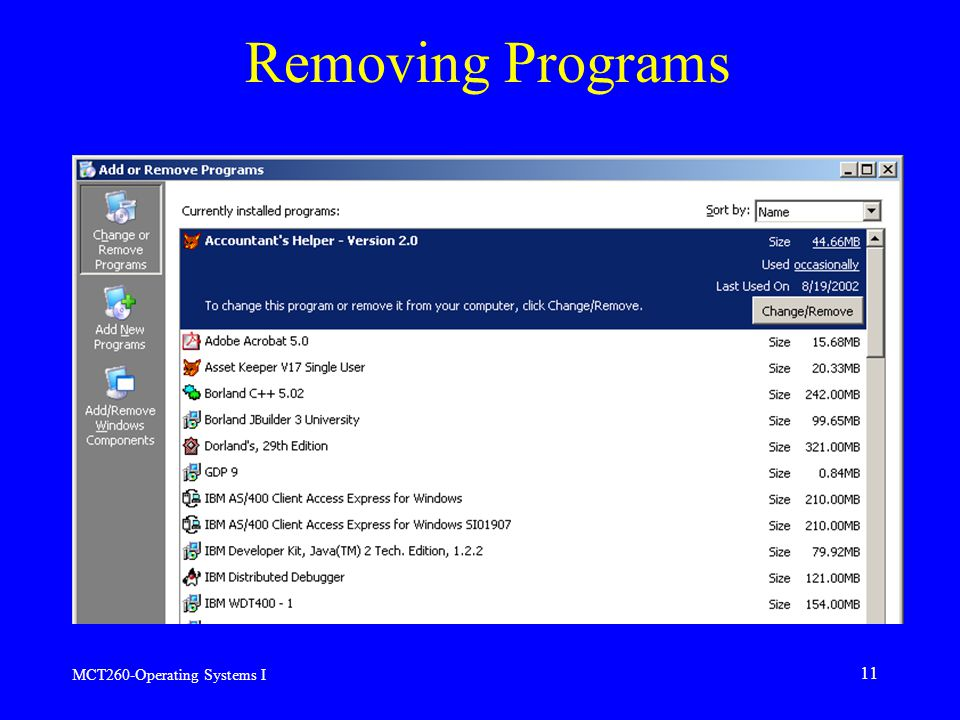 MCT260-Operating Systems I 11 Removing Programs