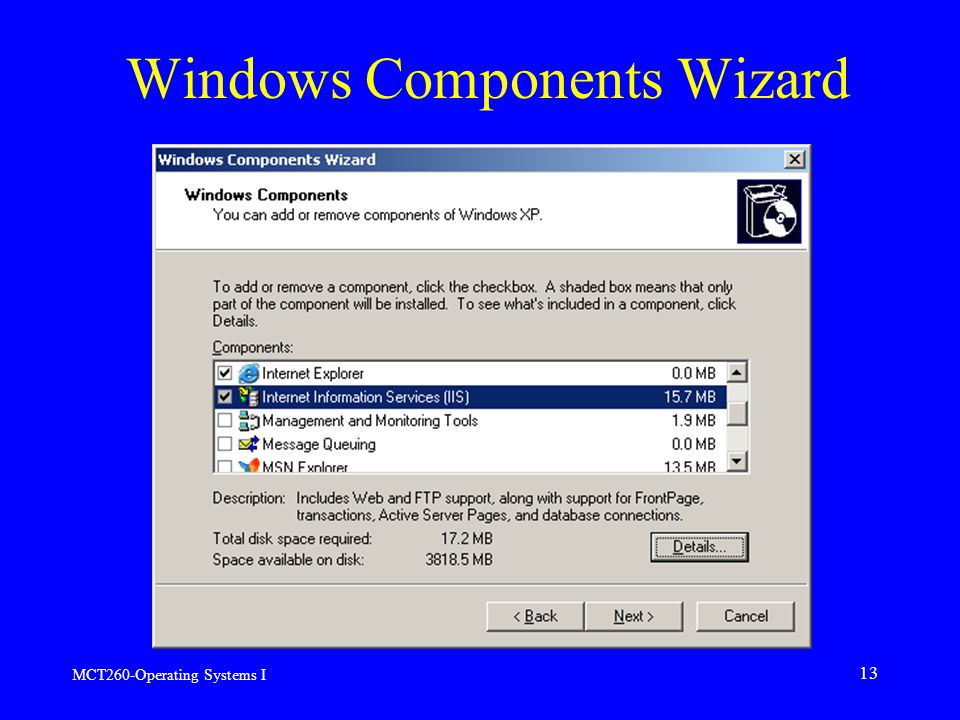 MCT260-Operating Systems I 13 Windows Components Wizard
