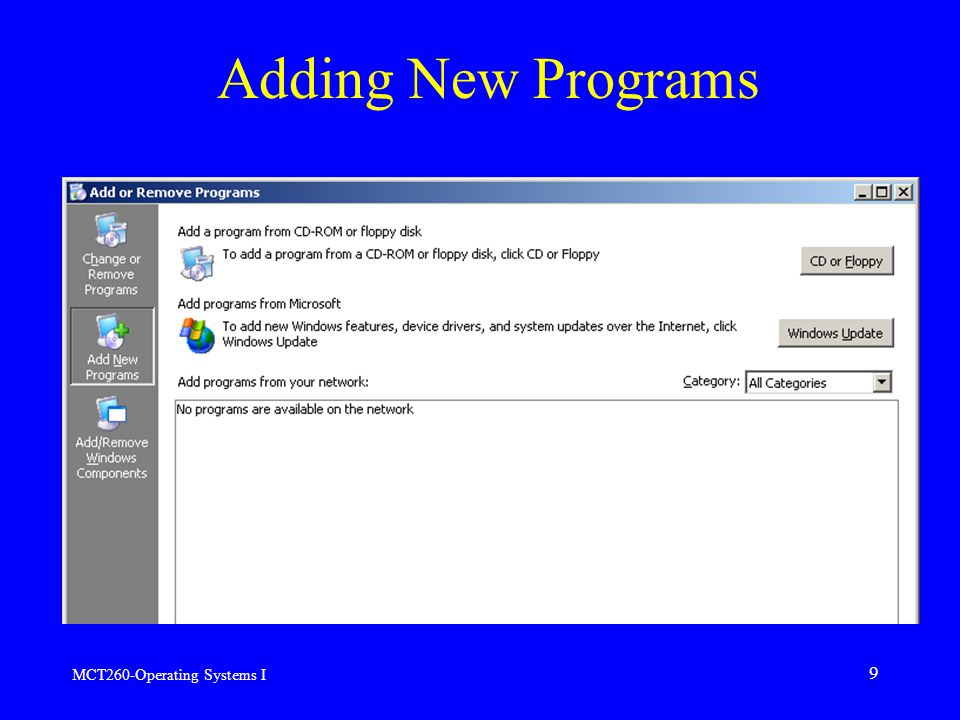 MCT260-Operating Systems I 9 Adding New Programs