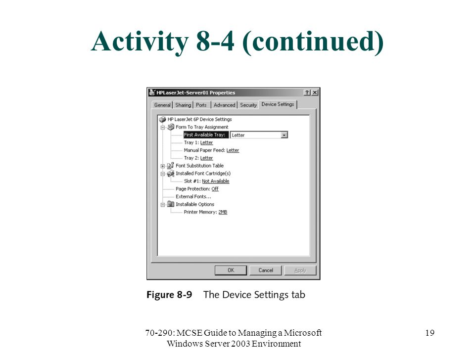70-290: MCSE Guide to Managing a Microsoft Windows Server 2003 Environment 19 Activity 8-4 (continued)
