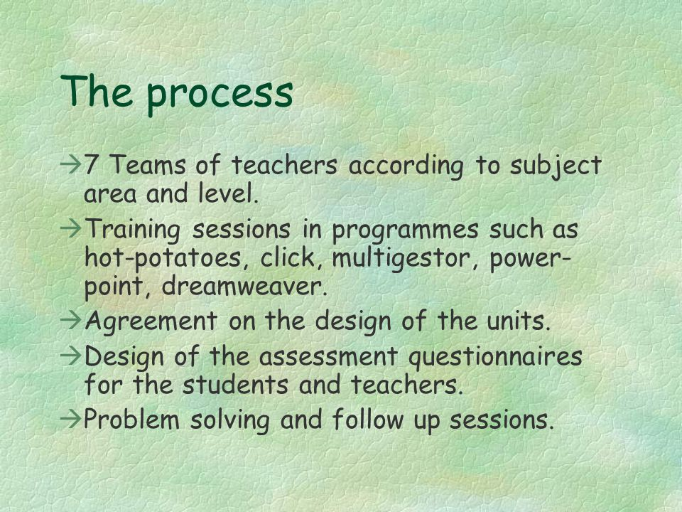The process à7 Teams of teachers according to subject area and level.