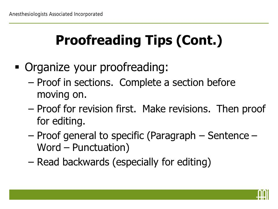 Proofreading Tips (Cont.)  Organize your proofreading: –Proof in sections.