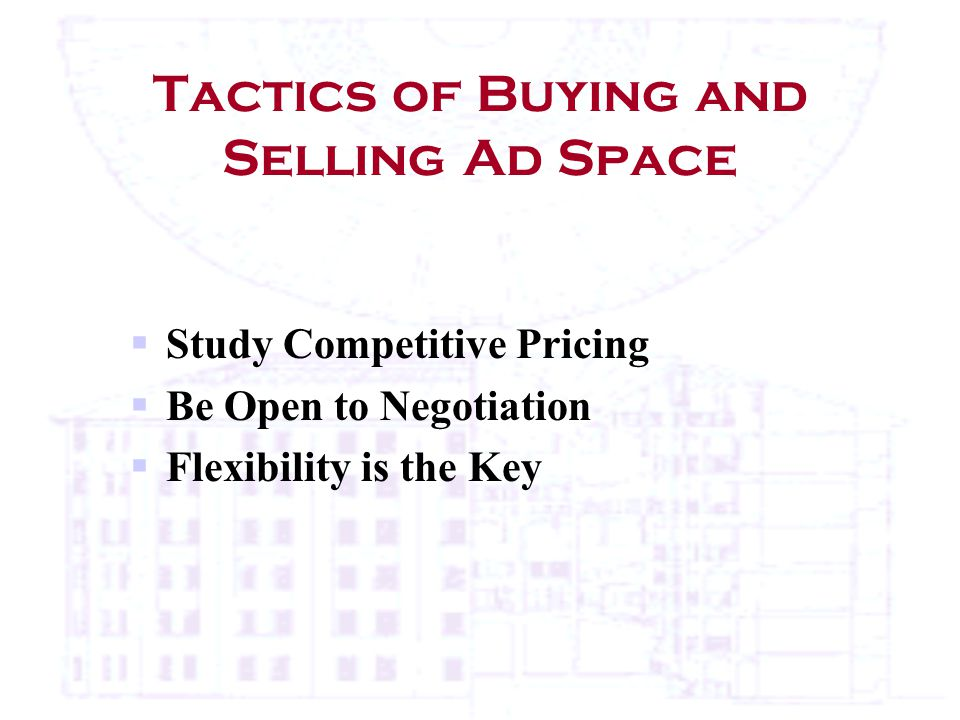 Tactics of Buying and Selling Ad Space  Study Competitive Pricing  Be Open to Negotiation  Flexibility is the Key