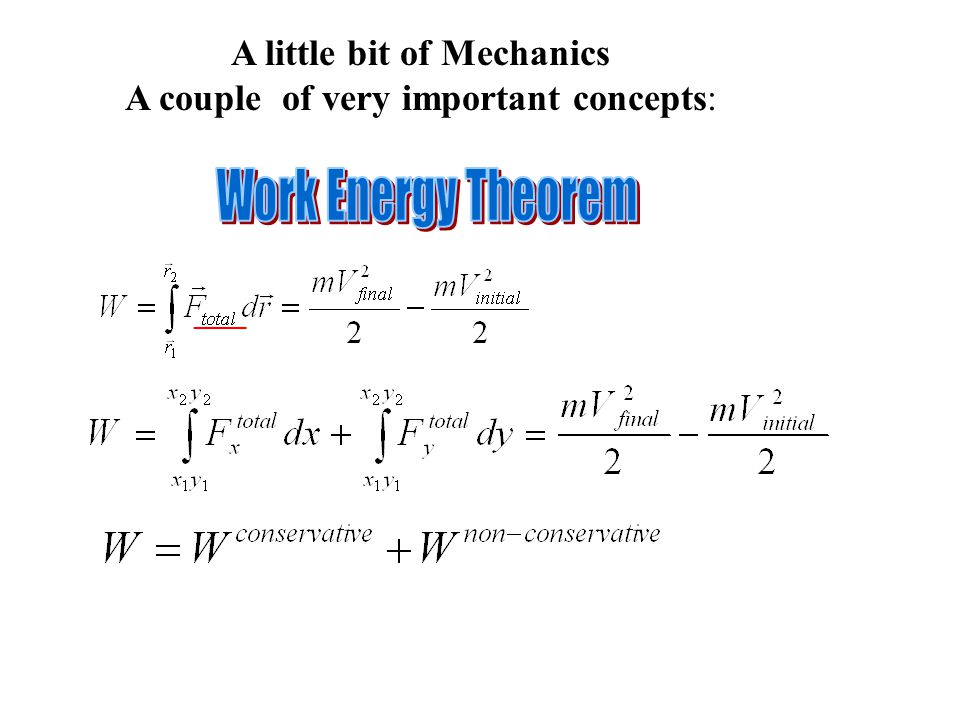 A little bit of Mechanics A couple of very important concepts: ____