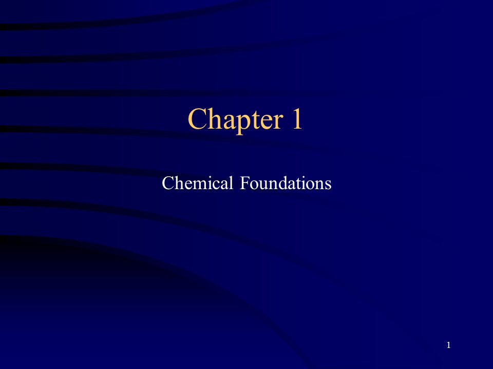 1 Chapter 1 Chemical Foundations