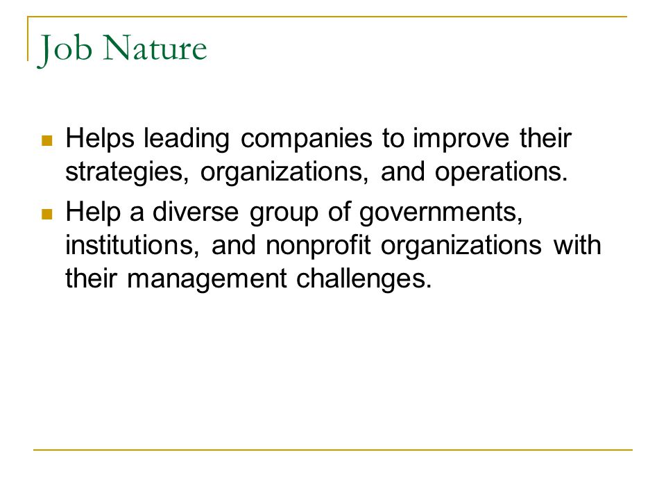 Job Nature Helps leading companies to improve their strategies, organizations, and operations.