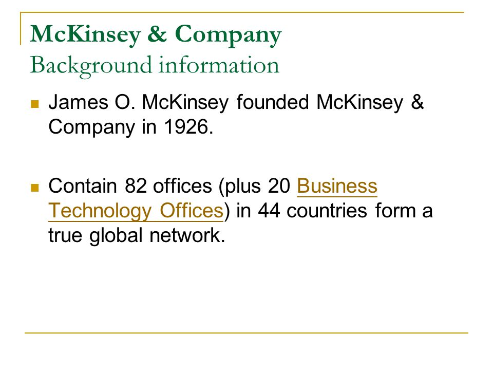 McKinsey & Company Background information James O.