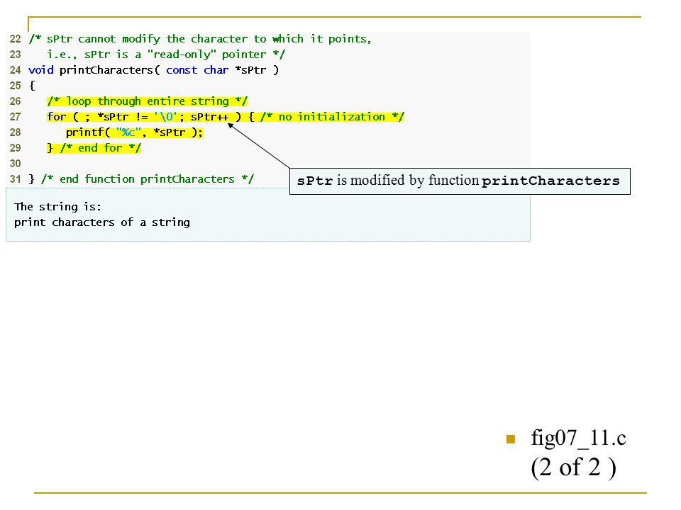 fig07_11.c (2 of 2 ) sPtr is modified by function printCharacters