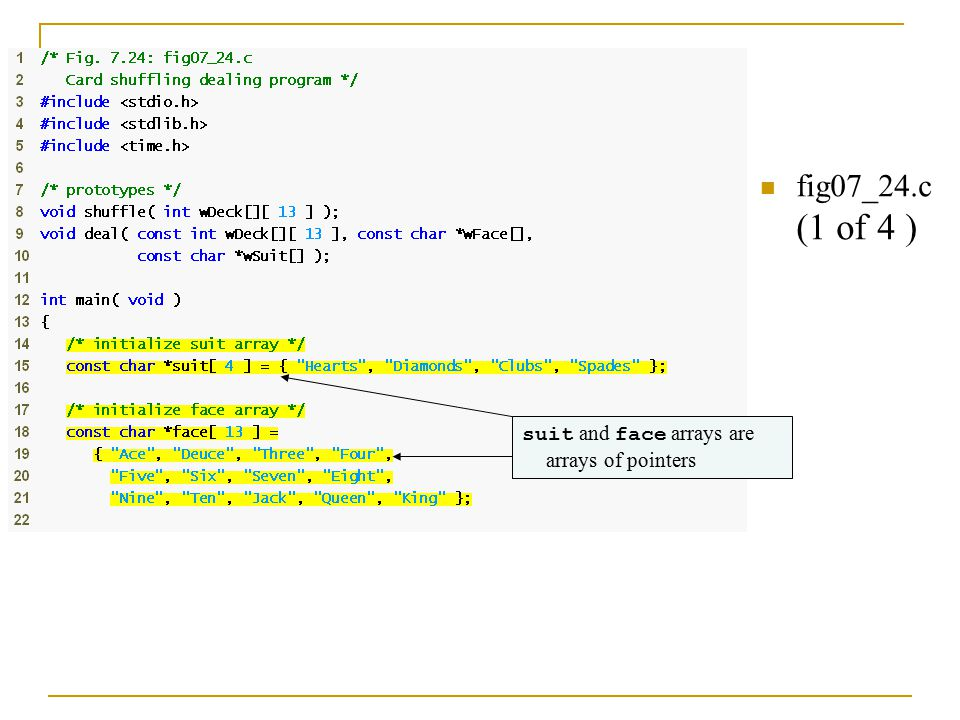 fig07_24.c (1 of 4 ) suit and face arrays are arrays of pointers
