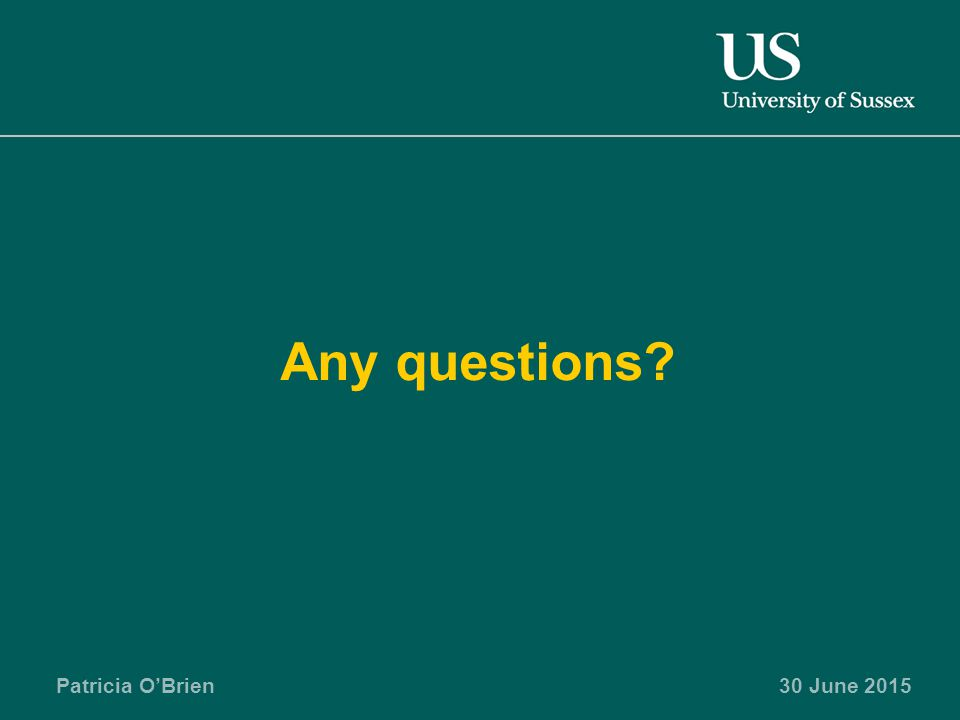 Patricia O'Brien30 June 2015 Any questions