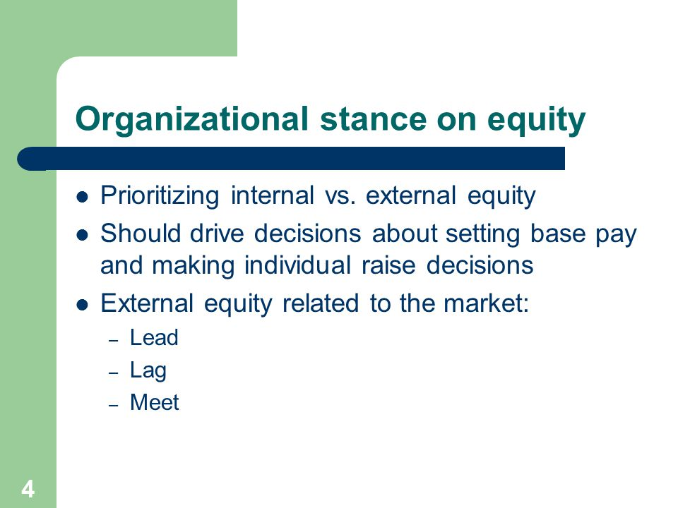 4 Organizational stance on equity Prioritizing internal vs.