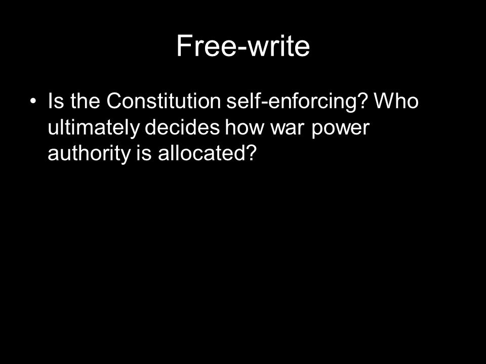 Free-write Is the Constitution self-enforcing.