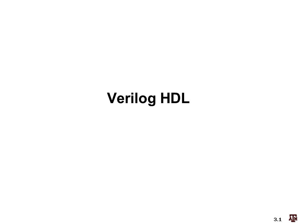 Ecen Ecen475 Introduction To Vlsi System Design Verilog Hdl Ppt Download
