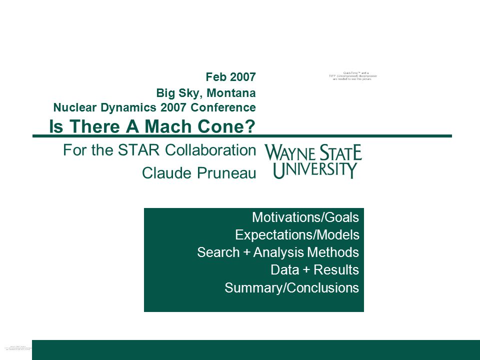 Feb 2007 Big Sky, Montana Nuclear Dynamics 2007 Conference Is There A Mach Cone.