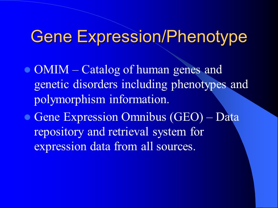 Gene Expression/Phenotype OMIM – Catalog of human genes and genetic disorders including phenotypes and polymorphism information.