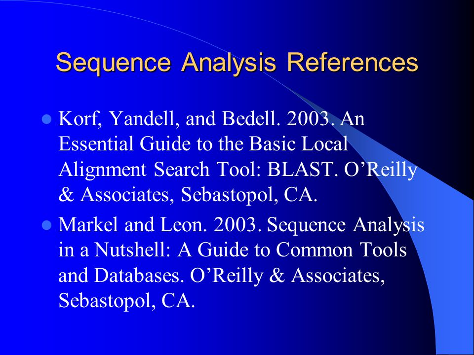 Sequence Analysis References Korf, Yandell, and Bedell.