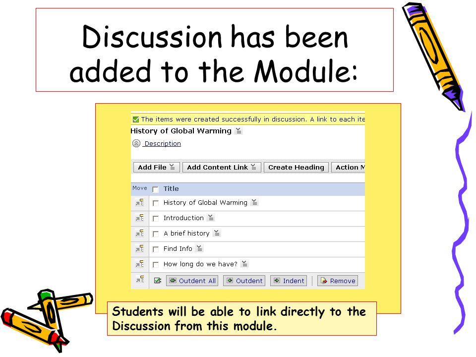 Discussion has been added to the Module: Students will be able to link directly to the Discussion from this module.
