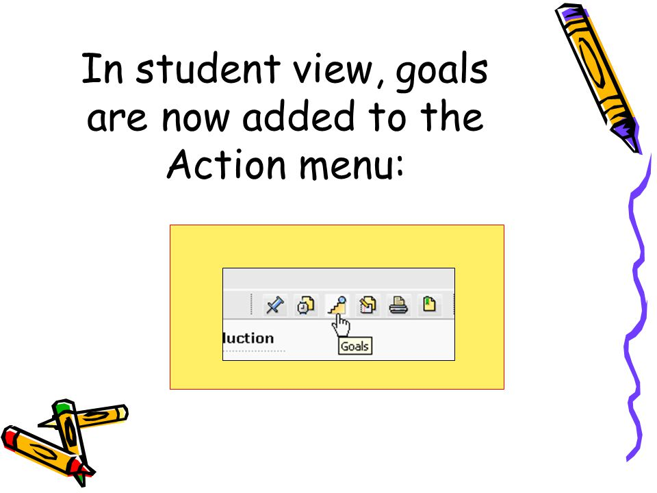 In student view, goals are now added to the Action menu: