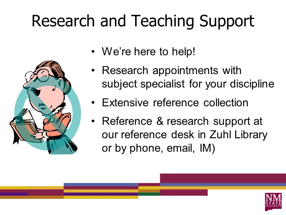 Research and Teaching Support We're here to help.