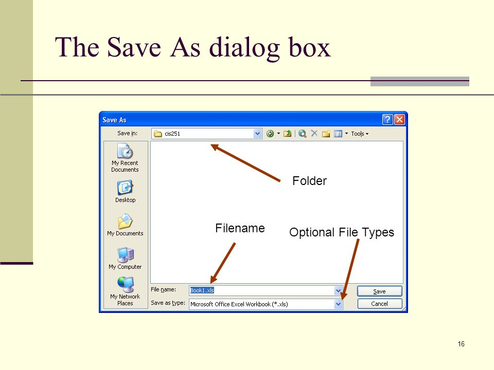 XP 16 The Save As dialog box Folder Filename Optional File Types