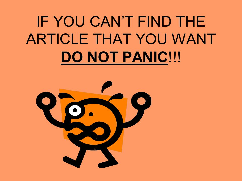 IF YOU CAN'T FIND THE ARTICLE THAT YOU WANT DO NOT PANIC!!!