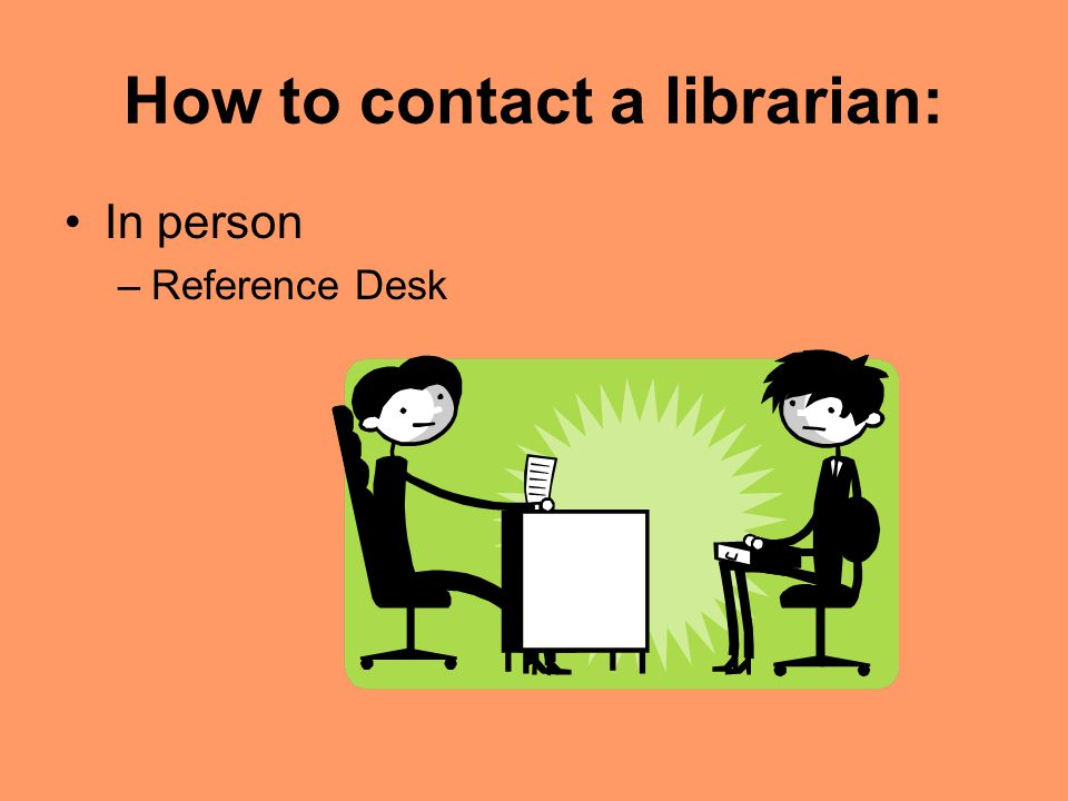 In person –Reference Desk