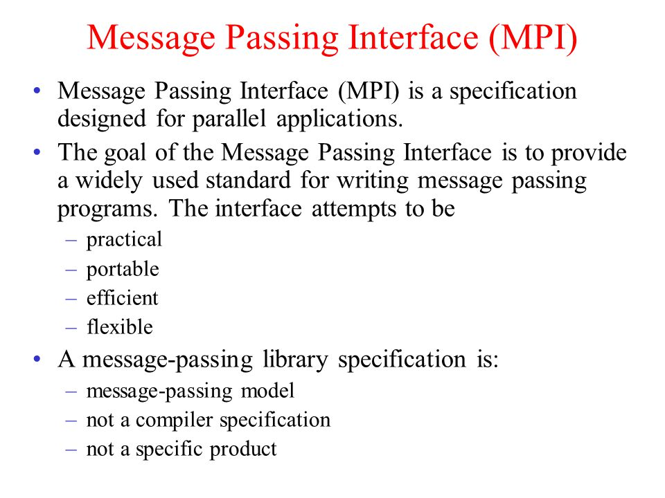 Message Passing Interface  Message Passing Interface (MPI