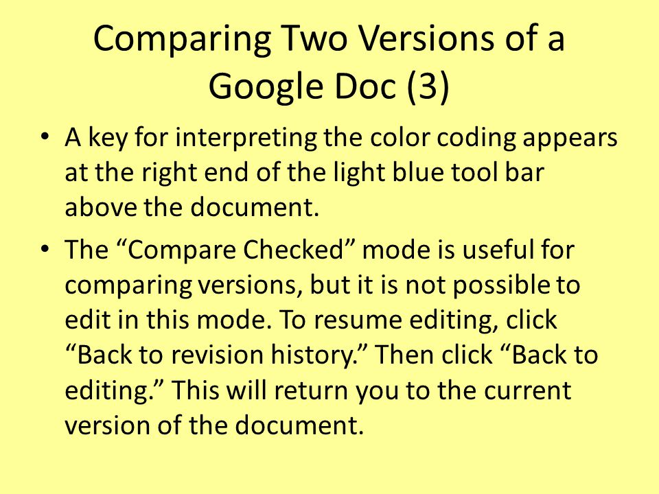 Comparing Two Versions of a Google Doc (3) A key for interpreting the color coding appears at the right end of the light blue tool bar above the document.