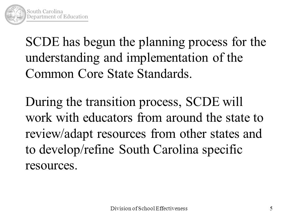 SCDE has begun the planning process for the understanding and implementation of the Common Core State Standards.