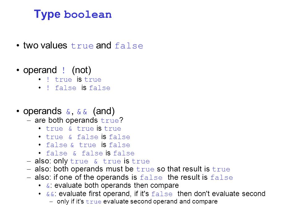 Type boolean two values true and false operand . (not) .