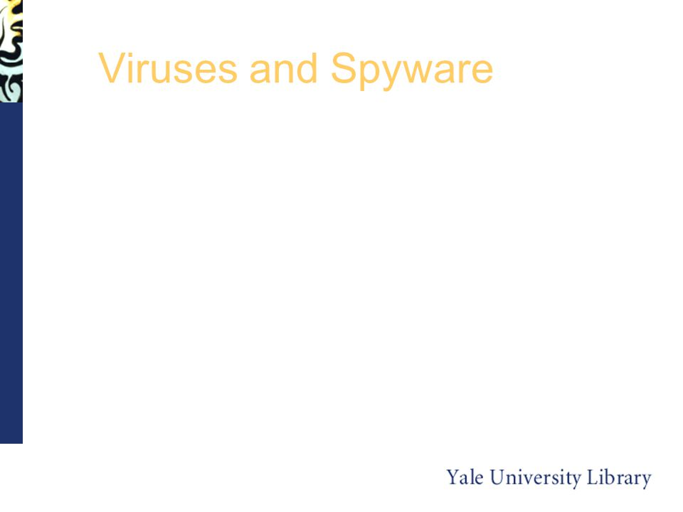 Viruses and Spyware