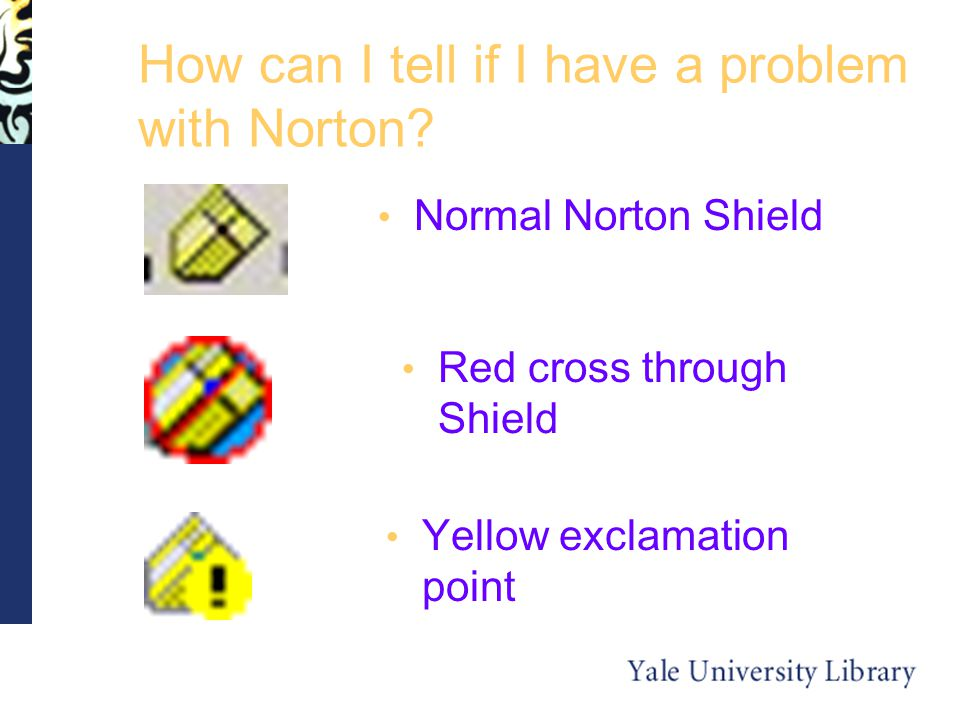 How can I tell if I have a problem with Norton.