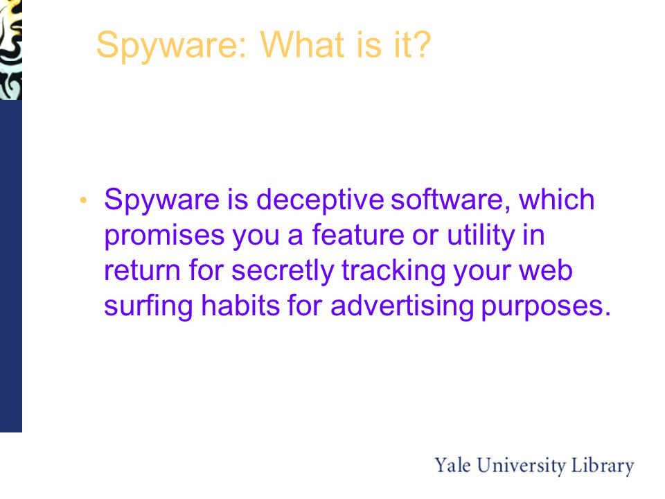 Spyware: What is it.