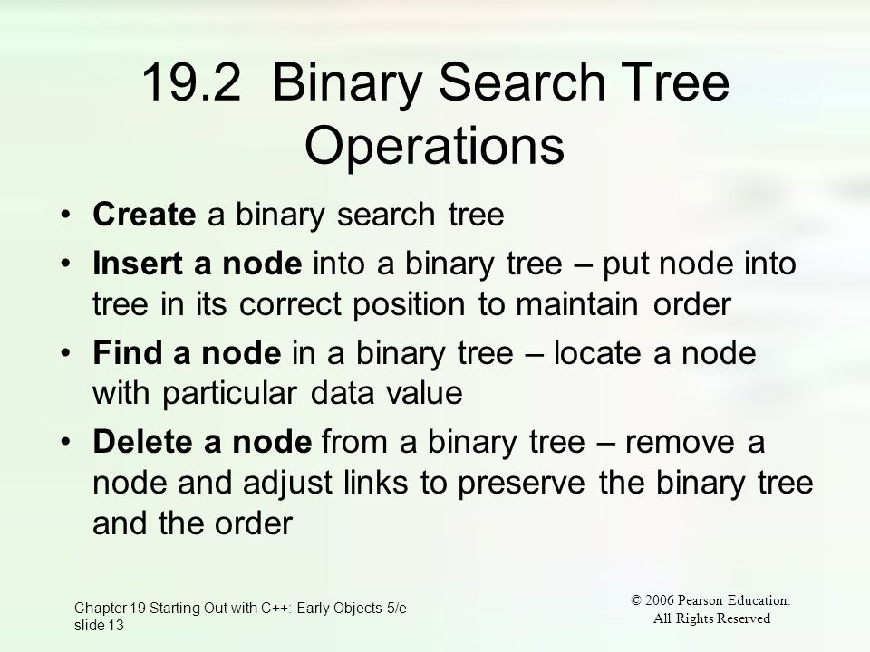 Chapter 19 Starting Out with C++: Early Objects 5/e slide 13 © 2006 Pearson Education.