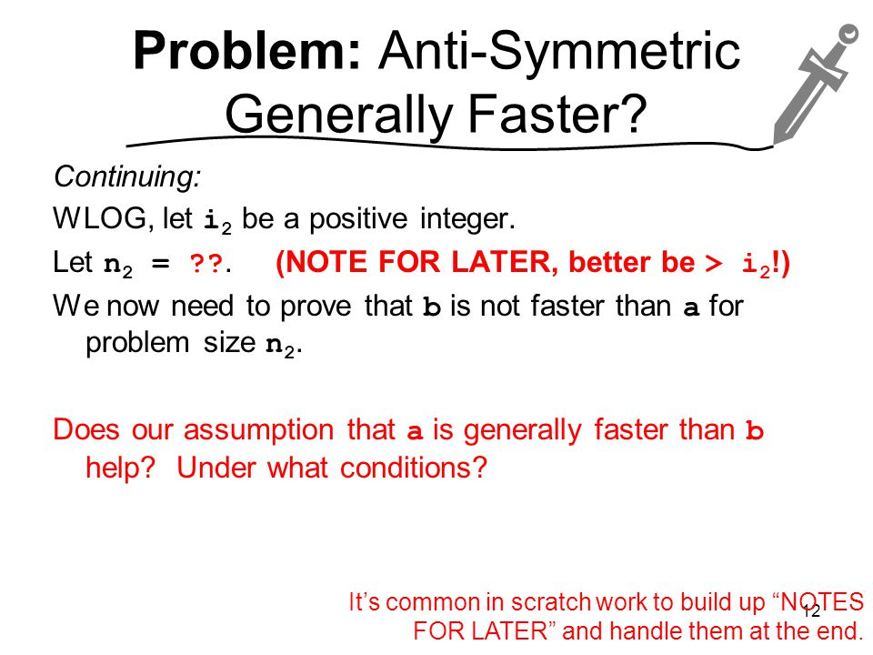 Problem: Anti-Symmetric Generally Faster. Continuing: WLOG, let i 2 be a positive integer.