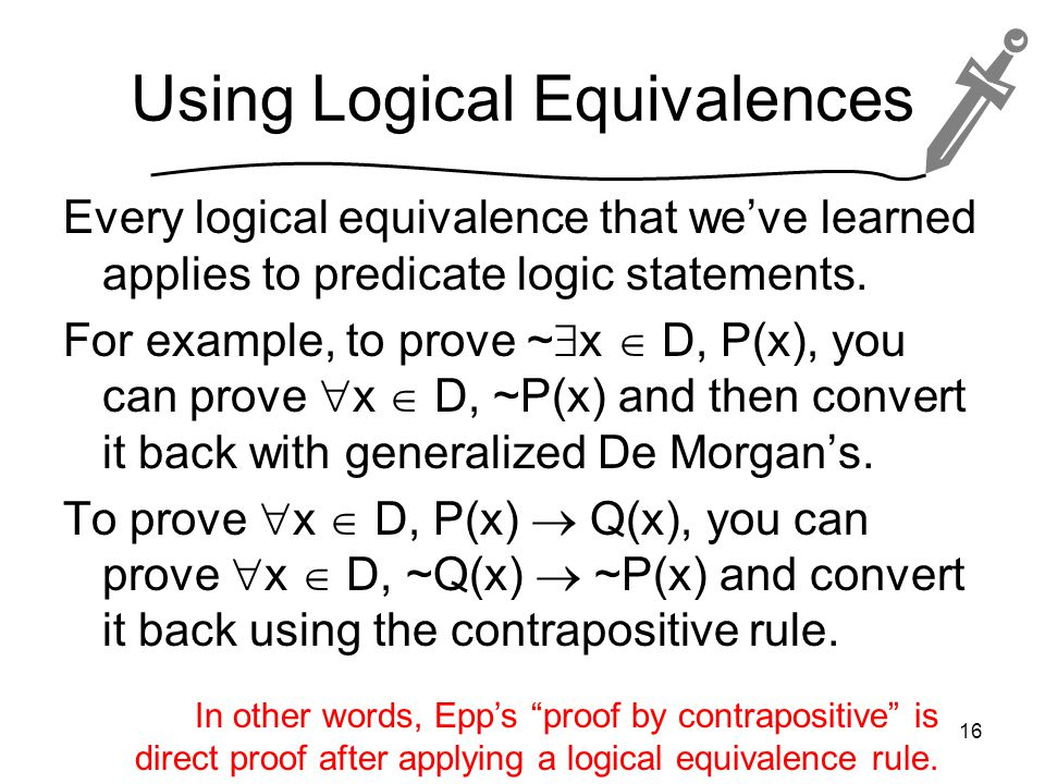 Using Logical Equivalences Every logical equivalence that we've learned applies to predicate logic statements.