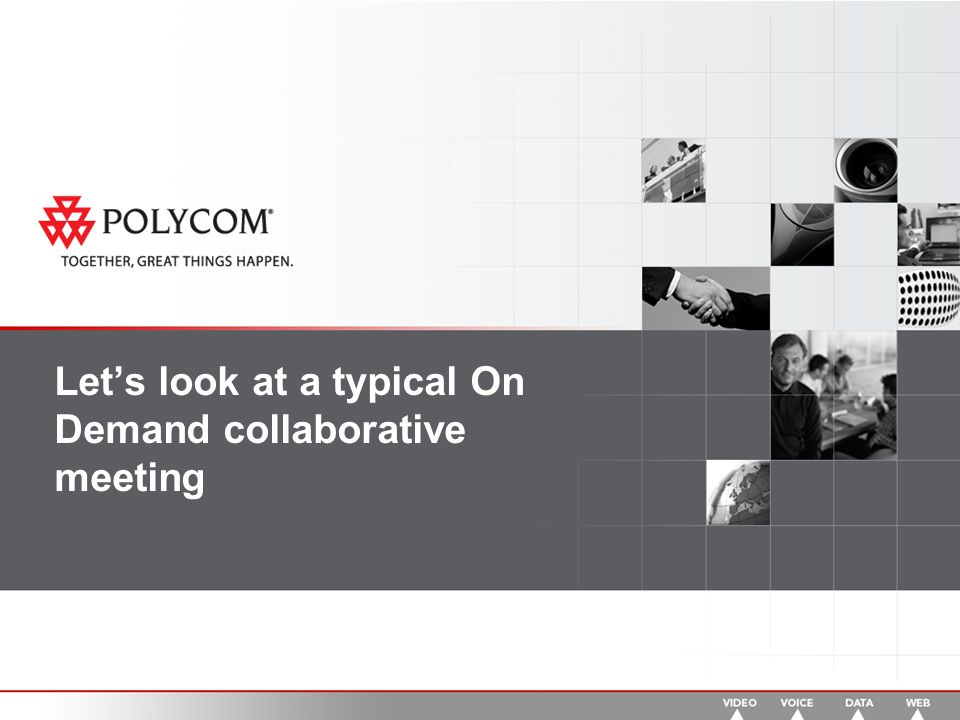 Let's look at a typical On Demand collaborative meeting