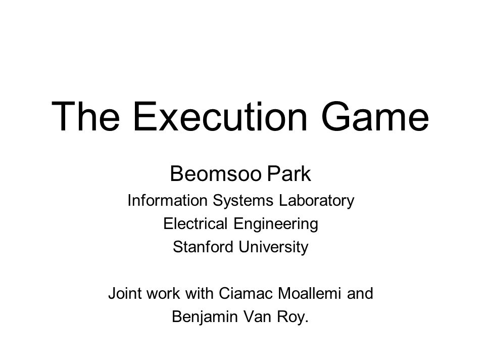The Execution Game Beomsoo Park Information Systems