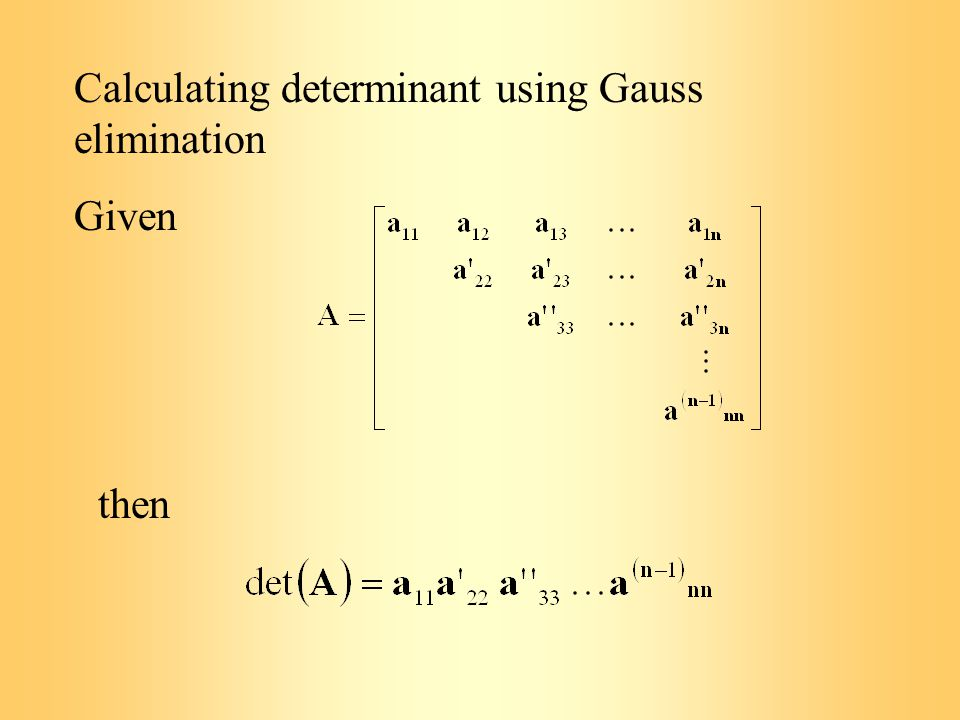 Calculating determinant using Gauss elimination Given then